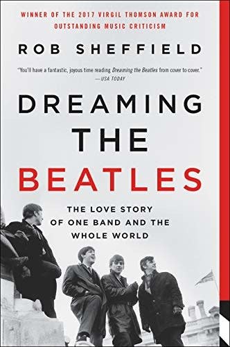 About Music Dreaming The Beatles - Rob Sheffield