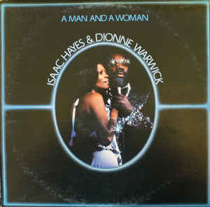 R&B/Soul/Funk Isaac Hayes & Dionne Warwick - A Man And  A Woman (Cover wear) (VG)