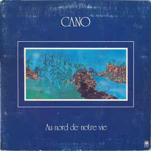 Rock/Pop Cano - Au Nord De Notre Vie (Moderate cover wear, light surface marks) (VG)
