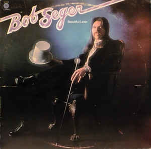 Rock/Pop Bob Seger - Beautiful Loser (Cover wear, small tear on front and back cover) (VG+)