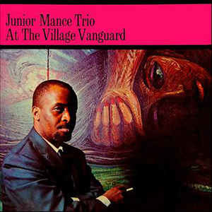 Jazz Junior Mance Trio - At The Village Vanguard (US mono pressing. Light cover wear with a few small stains on back. Light surface marks, light surface noise. Plays closer to VG) (G+)
