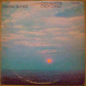 Jazz Gary Burton & Chick Corea - Crystal Silence (Moderate cover wear, initials written in red below album title) (VG)
