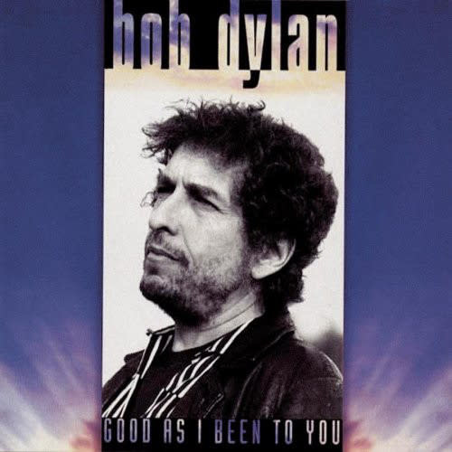 Rock/Pop Bob Dylan - Good As I Been To You