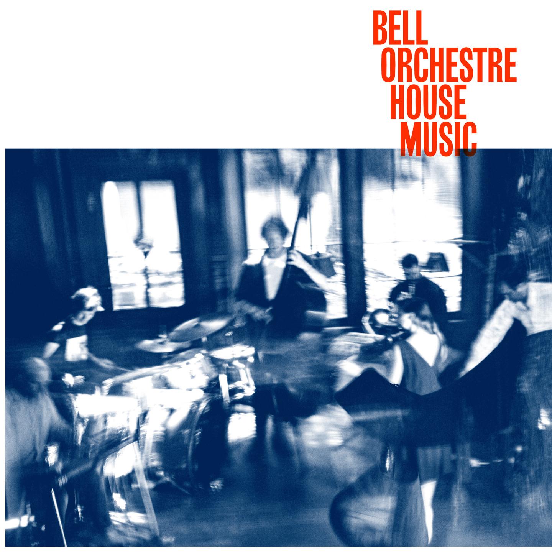 Rock/Pop Bell Orchestre - House Music