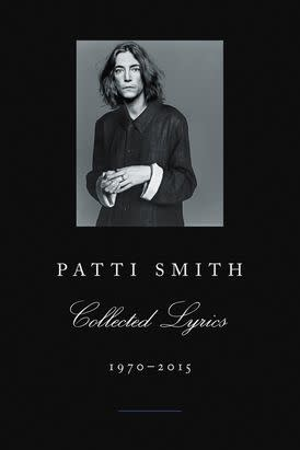 Poetry & Lyrics Collected Lyrics 1970-2015 - Patti Smith