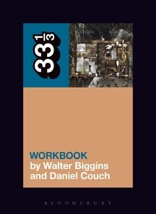 33 1/3 Series 33 1/3 - #124 - Bob Mould's Workbook - Walter Biggins and Daniel Couch