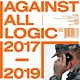 Electronic Against All Logic (Nicolas Jaar) - 2017 - 2019 (3LP)