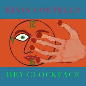 Rock/Pop Elvis Costello - Hey Clockface (Overstock Blowout 20% Off!)