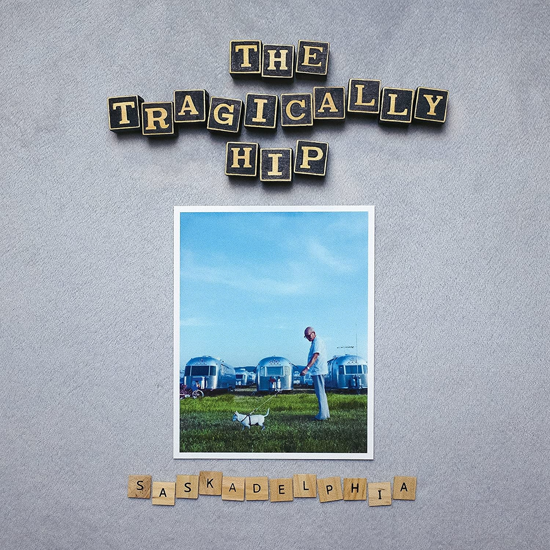 Rock/Pop The Tragically Hip - Saskadelphia