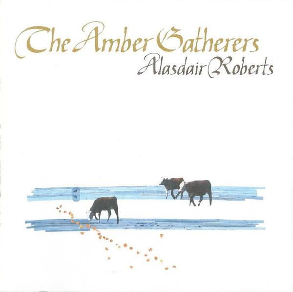 Rock/Pop Alasdair Roberts - The Amber Gatherers (VG++)