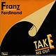 Rock/Pop Franz Ferdinand - Take Me Out b/w Truck Stop (VG)