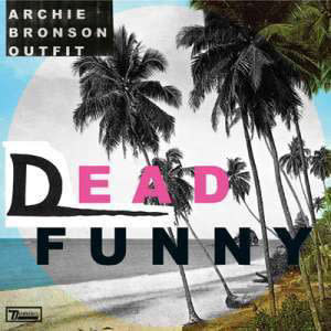 Rock/Pop Archie Bronson Outfit - Dead Funny b/w Fire Horse (VG+)
