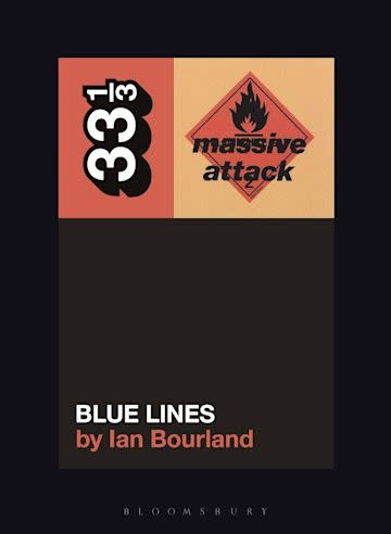 33 1/3 Series 33 1/3 - #140 - Massive Attack's Blue Lines  - Ian Bourland