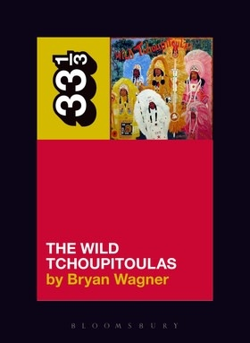 33 1/3 Series 33 1/3 - #142 - The Wild Tchoupitoulas' The Wild Tchoupitoulas - Bryan Wagner
