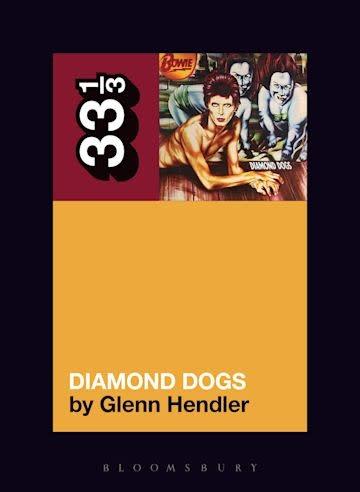 33 1/3 Series 33 1/3 - #143 - David Bowie's Diamond Dogs - Glenn Hendler