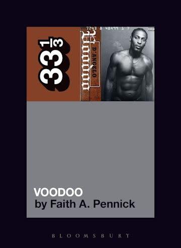 33 1/3 Series 33 1/3 - #144 - D'Angelo's Voodoo - Faith A. Pennick