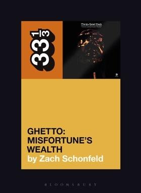 33 1/3 Series 33 1/3 - #152 - 24-Carat Black's Ghetto: Misfortune's Wealth - Zach Schonfeld