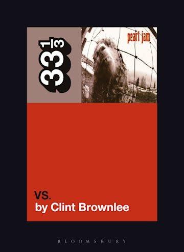 33 1/3 Series 33 1/3 - #154 - Pearl Jam's Vs. - Clint Brownlee