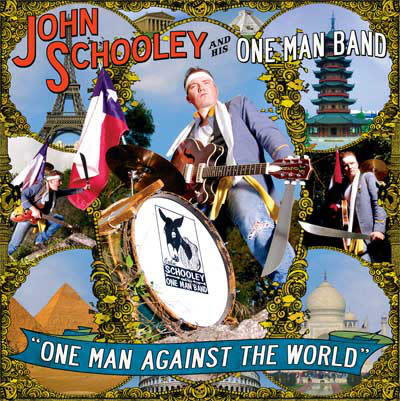 Rock/Pop John Schooley And His One Man Band - One Man Against The World (VG+)