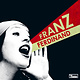 Rock/Pop Franz Ferdinand - You Could Have It So Much Better