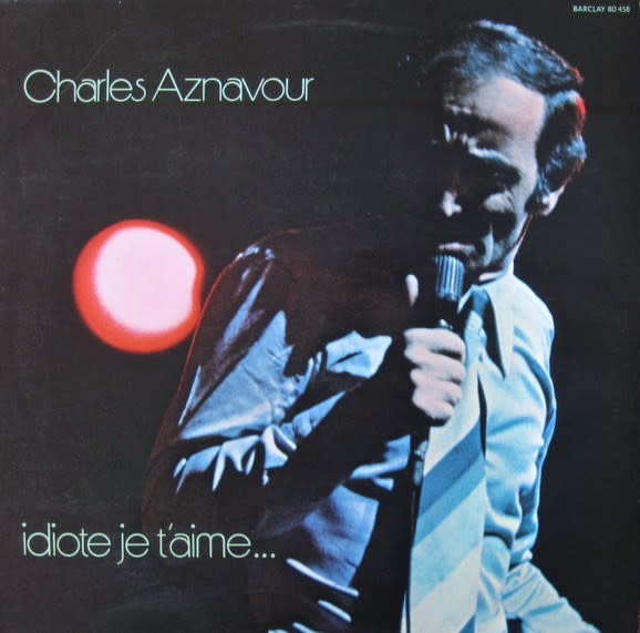 World Charles Aznavour - Idiote Je T'Aime... (VG)