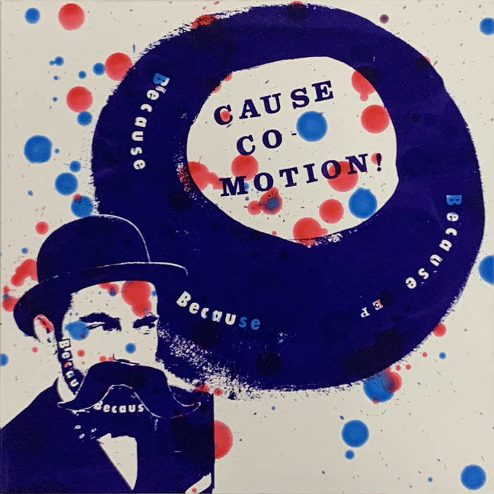 Rock/Pop Cause Co-Motion! - Because Because Because (Hand-Screened Art) (VG++)