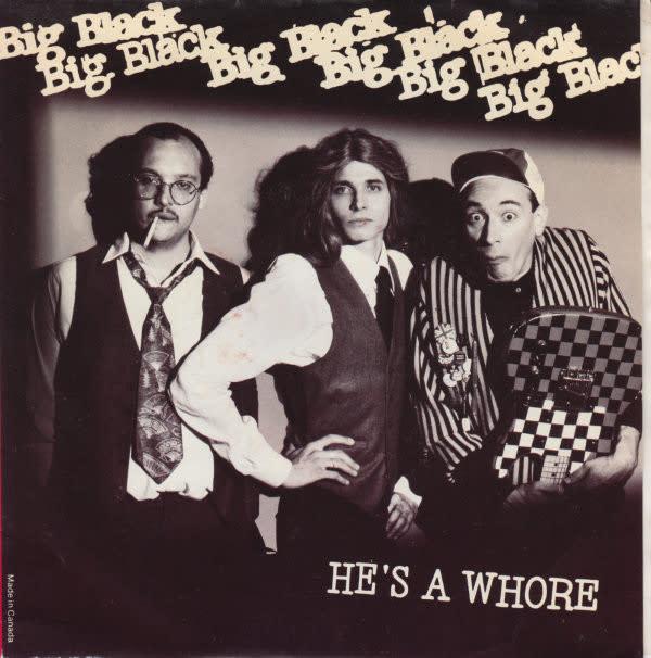 Rock/Pop Big Black - He's a Whore b/w The Model (Price Reduced: corner crease)