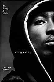 Biographies & Memoirs Changes: An Oral History of Tupac Shakur - Sheldon Pearce
