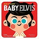 Childrens Baby Elvis: A Book about Opposites