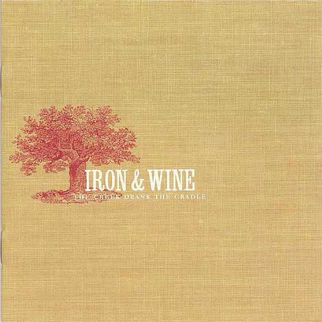 Rock/Pop Iron & Wine - The Creek Drank The Cradle