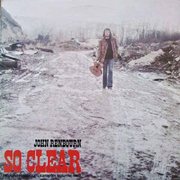 Folk/Country John Renbourn - So Clear (The John Renbourn Sampler Volume Two) (1973 UK) (VG+; scuffs on cover, a few creases)