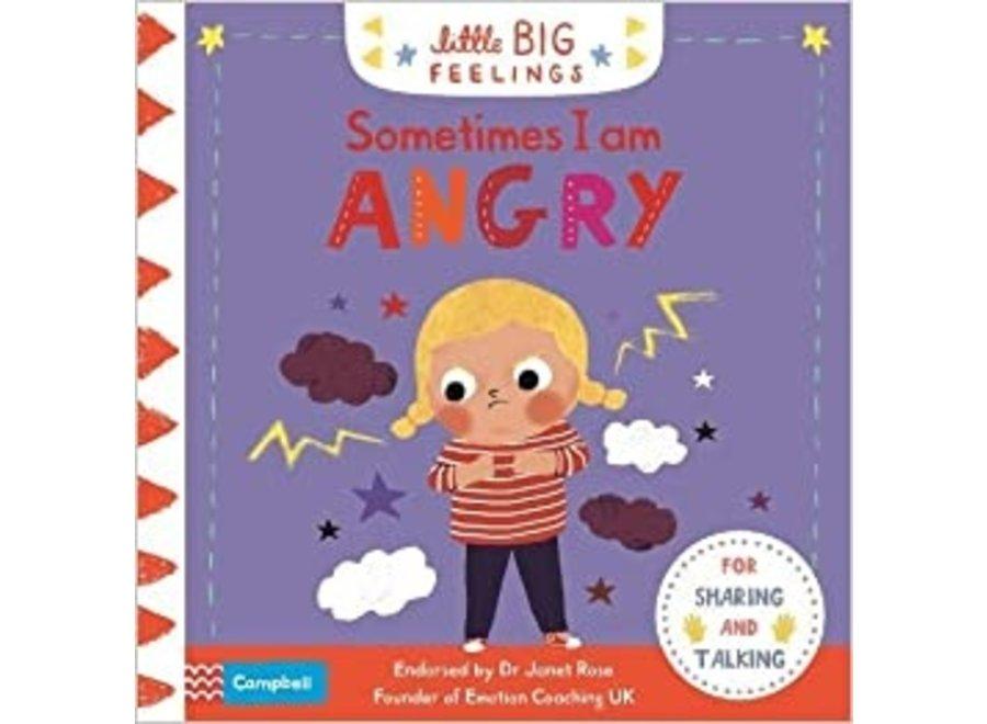 Sometimes I am angry