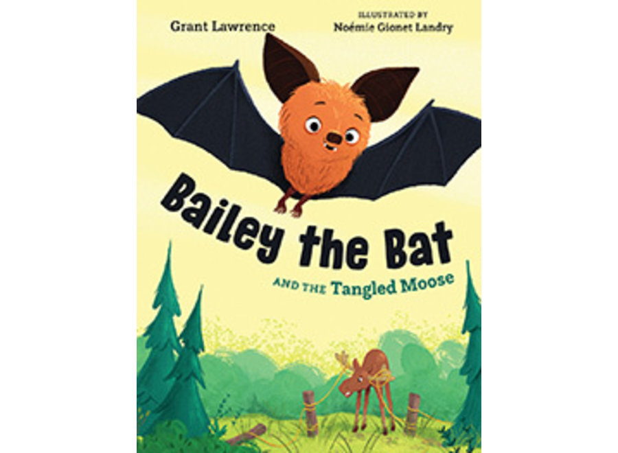Bailey the Bat & the Tangled Moose