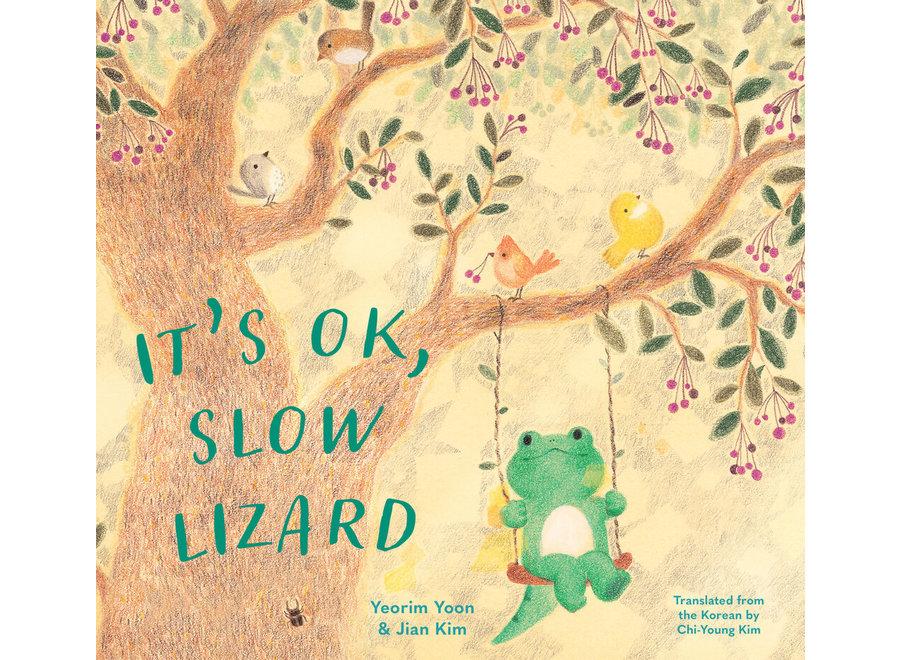 It's ok, slow lizard