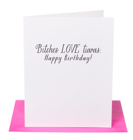 Paper Epiphanies Bitches LOVE Tiaras Card