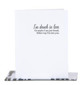 Paper Epiphanies I'm Drunk In Love Or Maybe Card