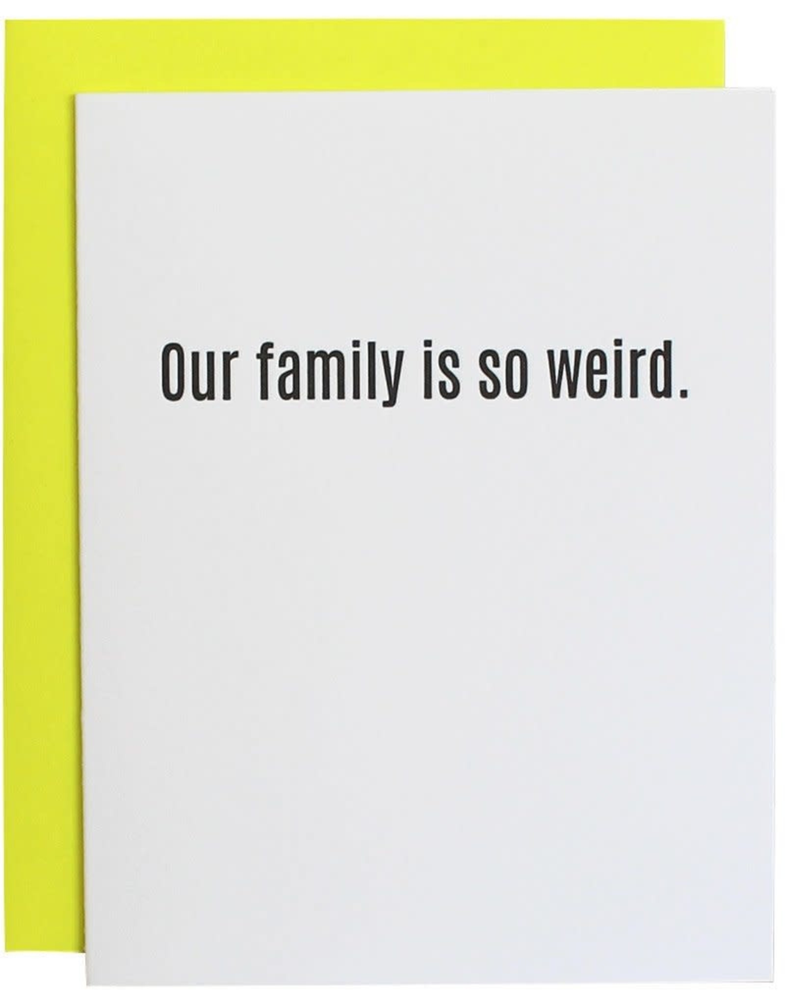 Chez Gagne Our Family Is So Weird Card
