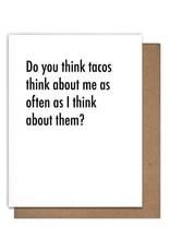 TMa-Btlr Do You Think Tacos Card
