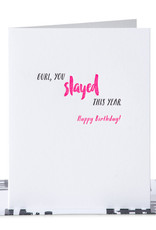Paper Epiphanies Gurl You Slayed This Year Card
