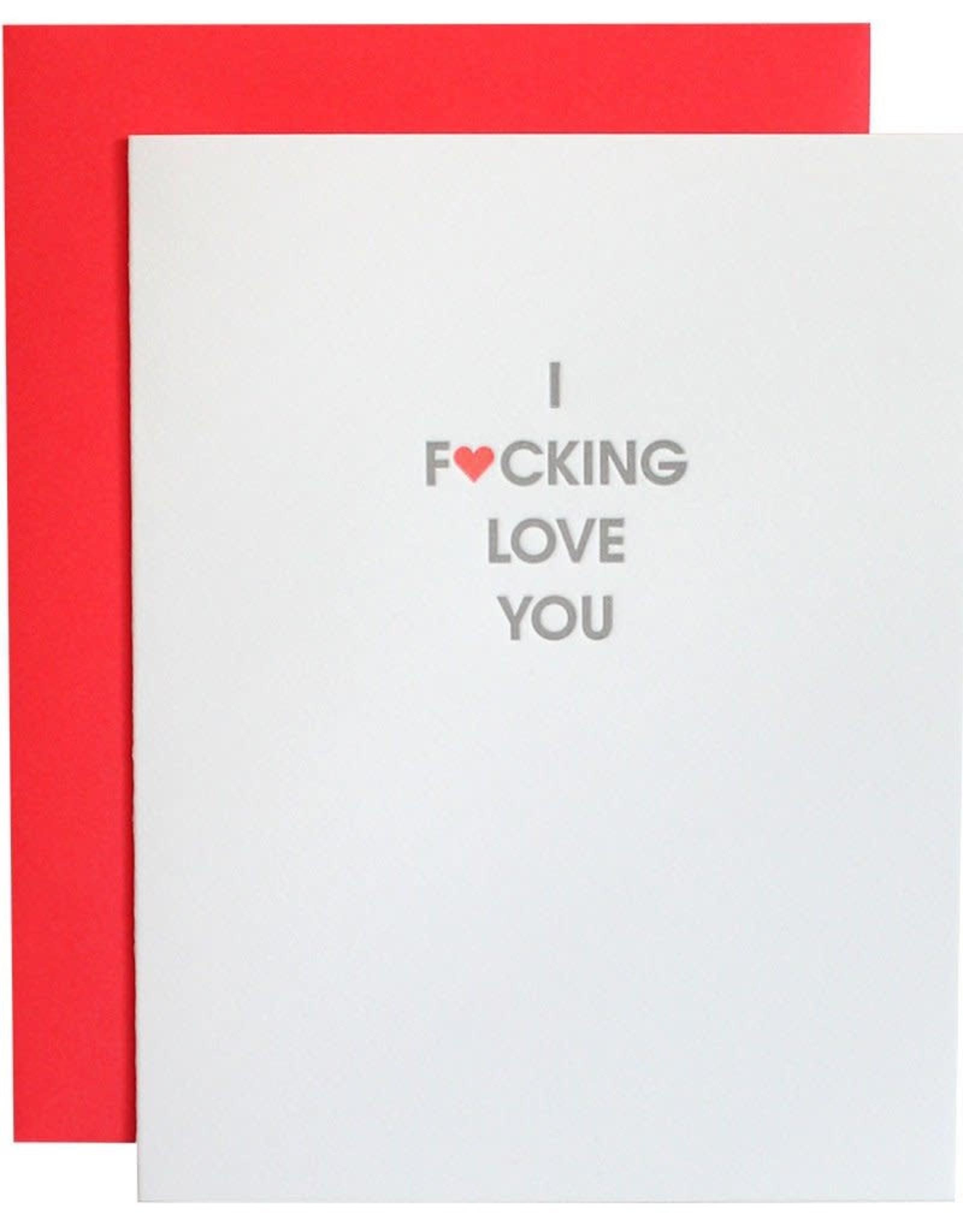 Chez Gagne I Fucking Love You Card