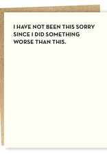 Sapling Press I Have Not Been This Sorry Card