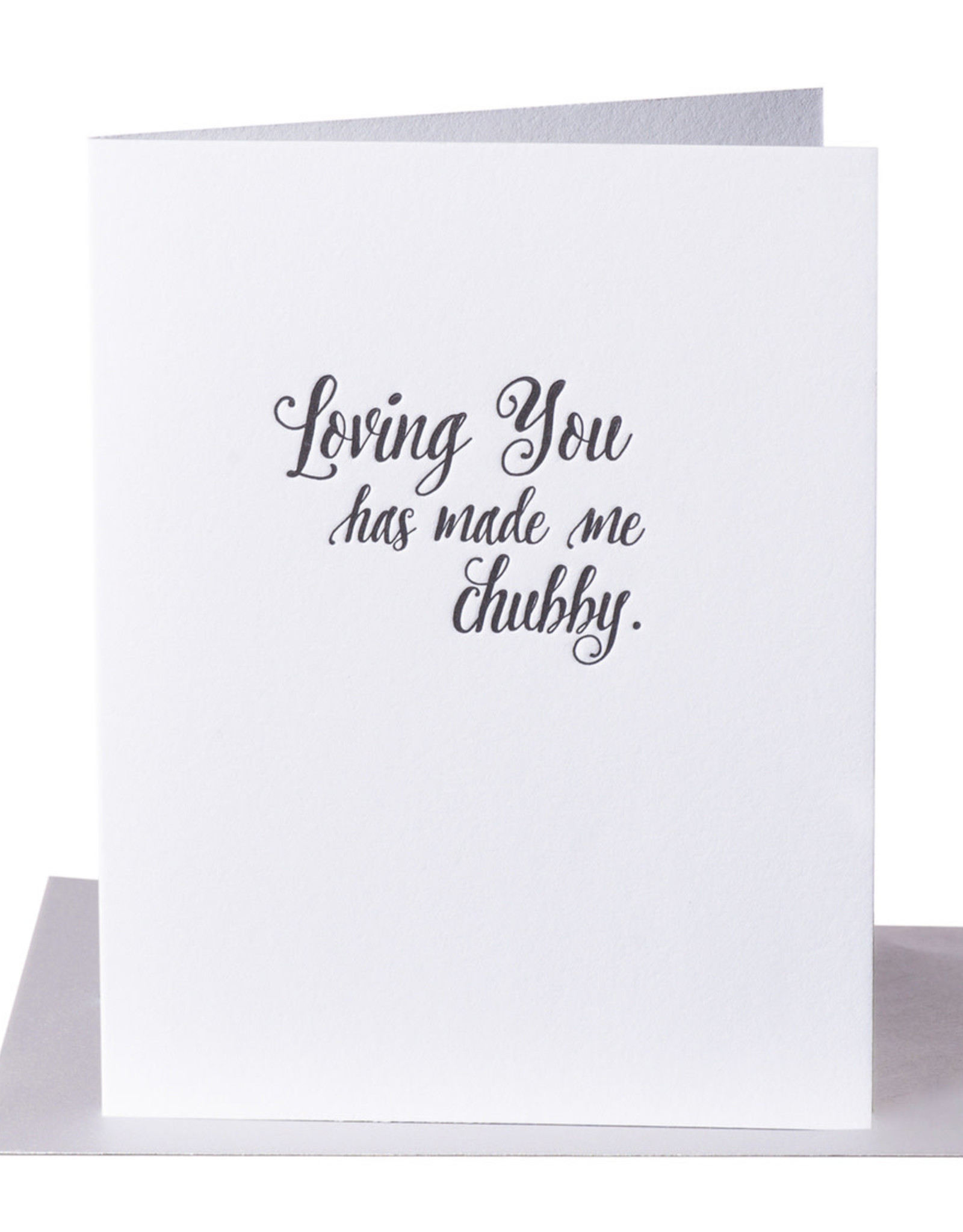 Paper Epiphanies Loving You Has Made Me Chubby Card
