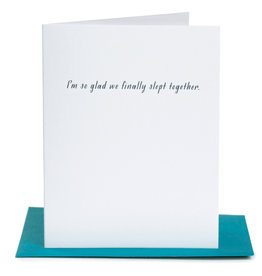 Paper Epiphanies I'm So Glad We Finally Slept Together Card