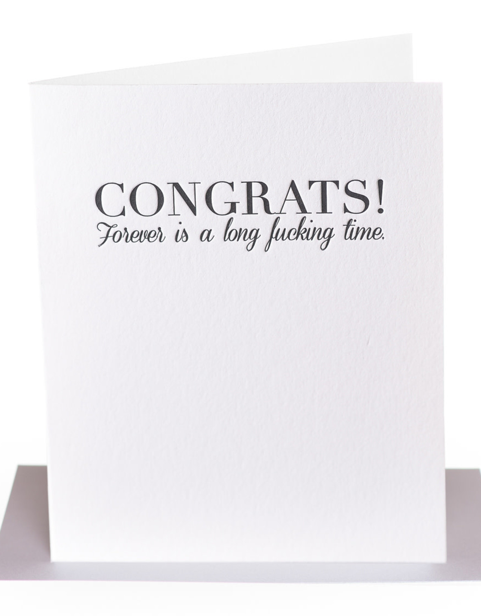 Paper Epiphanies Congrats! Forever Is A Long Fucking Time Card