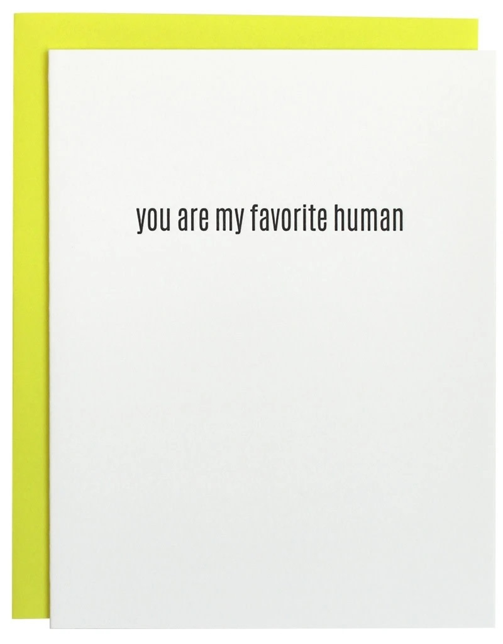 Chz-Ggn You Are My Favorite Human Card