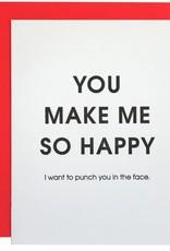 Chez Gagne You Make Me So Happy Card