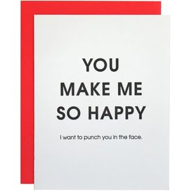 Chez Gagne You Make Me So Happy Card