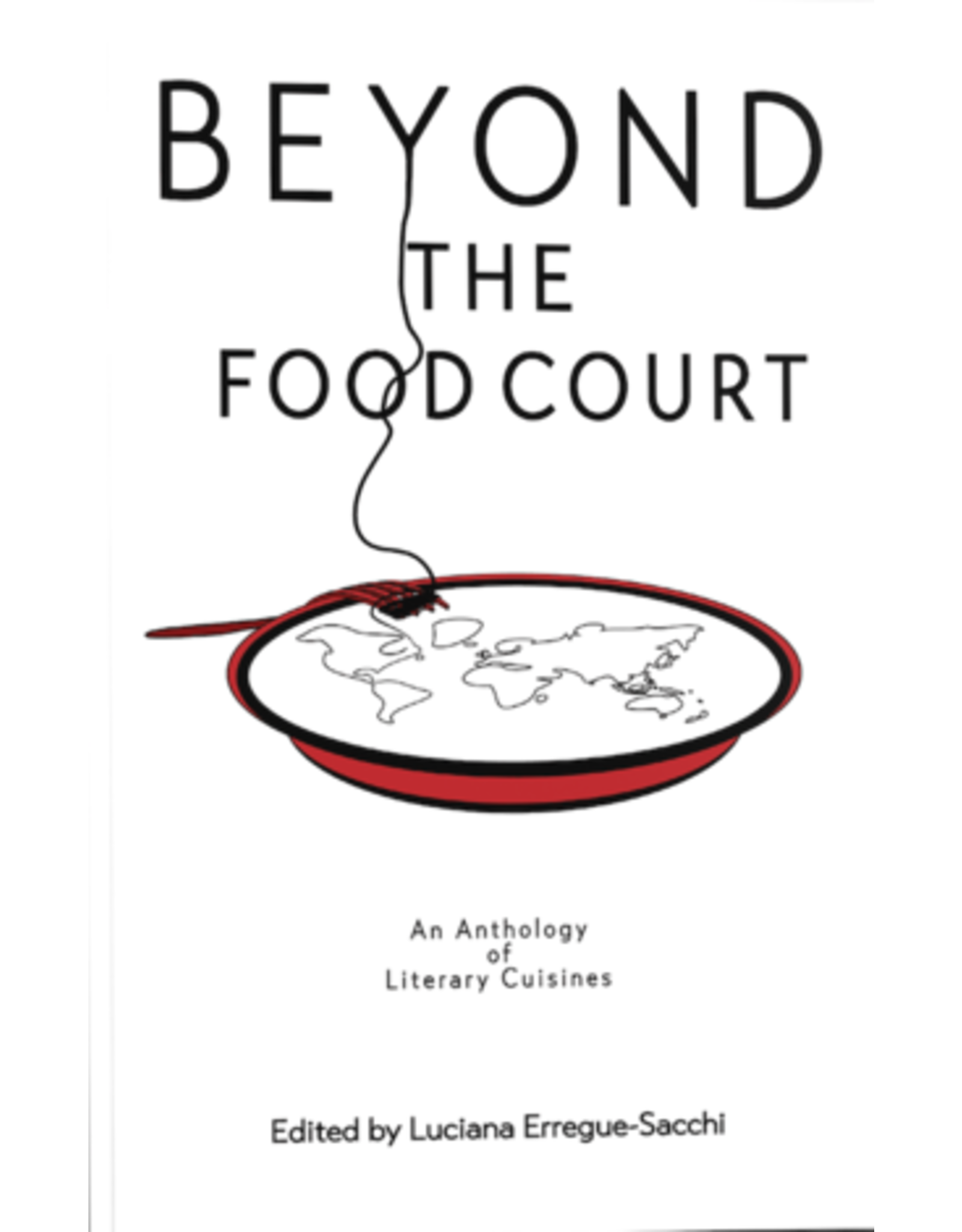 Beyond the Food Court, Ed. by Luciana Erregue-Sacchi