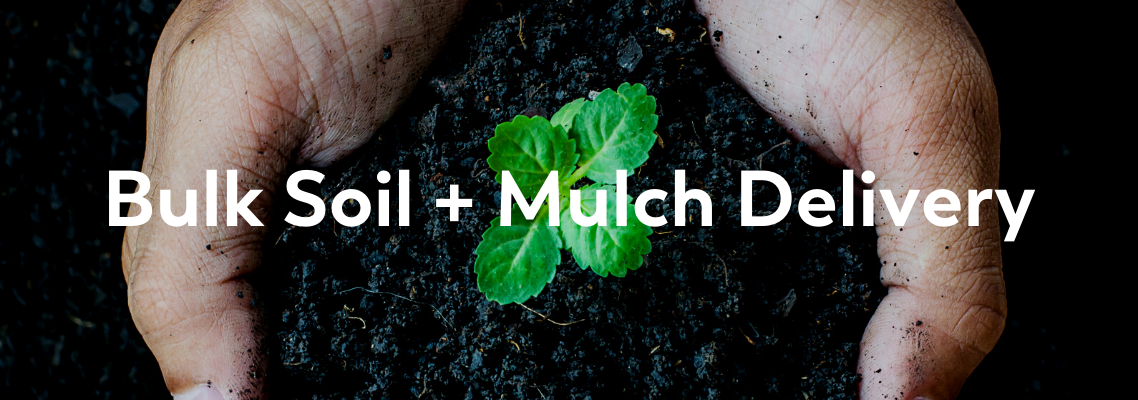 Bulk Soil + Mulch Delivery