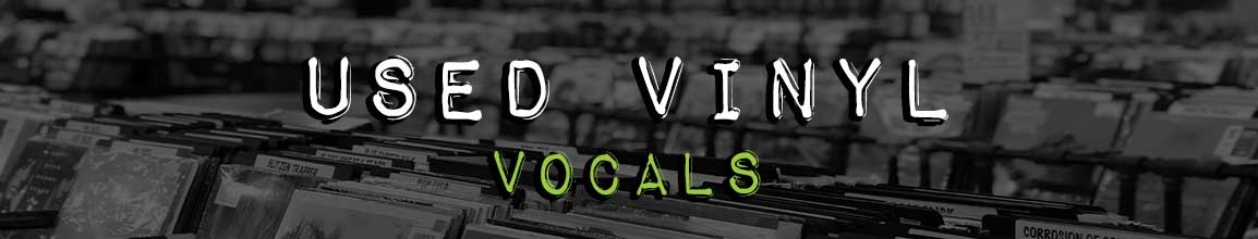 Used Vocals Vinyl Records | Darkside Records Independent Record Store, Poughkeepsie NY